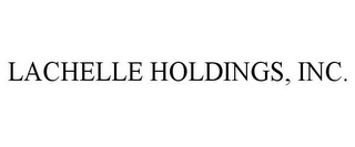 mark for LACHELLE HOLDINGS, INC., trademark #85691775