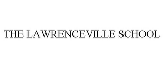 mark for THE LAWRENCEVILLE SCHOOL, trademark #85691804
