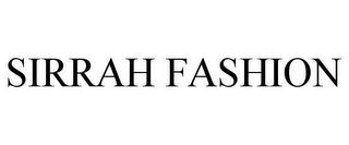 mark for SIRRAH FASHION, trademark #85691863