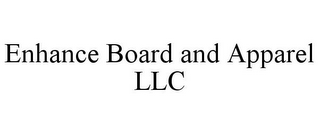 mark for ENHANCE BOARD AND APPAREL LLC, trademark #85691920