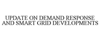 mark for UPDATE ON DEMAND RESPONSE AND SMART GRID DEVELOPMENTS, trademark #85691928