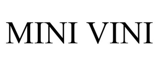 mark for MINI VINI, trademark #85692238