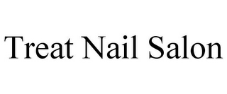 mark for TREAT NAIL SALON, trademark #85692278