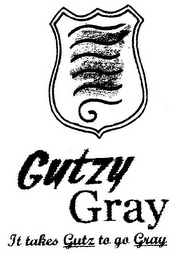 mark for GUTZY GRAY IT TAKES GUTZ TO GO GRAY, trademark #85692321