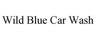 mark for WILD BLUE CAR WASH, trademark #85692367