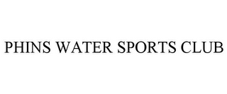 mark for PHINS WATER SPORTS CLUB, trademark #85692389