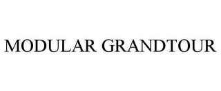 mark for MODULAR GRANDTOUR, trademark #85692424