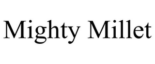 mark for MIGHTY MILLET, trademark #85692754