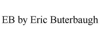 mark for EB BY ERIC BUTERBAUGH, trademark #85692929