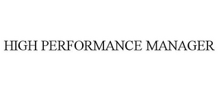 mark for HIGH PERFORMANCE MANAGER, trademark #85693258