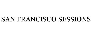 mark for SAN FRANCISCO SESSIONS, trademark #85693587