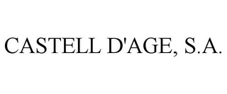 mark for CASTELL D'AGE, S.A., trademark #85693748
