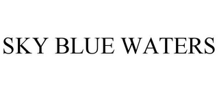 mark for SKY BLUE WATERS, trademark #85694018