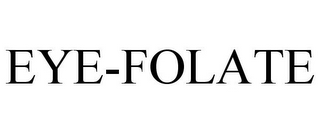 mark for EYE-FOLATE, trademark #85694145