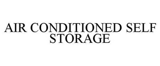 mark for AIR CONDITIONED SELF STORAGE, trademark #85694159
