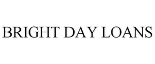mark for BRIGHT DAY LOANS, trademark #85694751