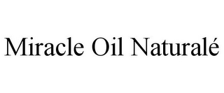 mark for MIRACLE OIL NATURALÉ, trademark #85695066