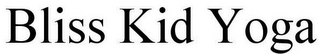 mark for BLISS KID YOGA, trademark #85695242