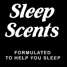 mark for SLEEP SCENTS FORMULATED TO HELP YOU SLEEP, trademark #85695364