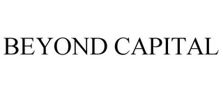 mark for BEYOND CAPITAL, trademark #85695702