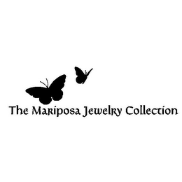 mark for THE MARIPOSA JEWELRY COLLECTION, trademark #85695797