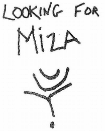 mark for LOOKING FOR MIZA, trademark #85696113