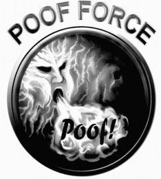 mark for POOF FORCE POOF!, trademark #85696553