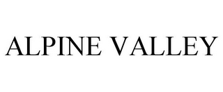 mark for ALPINE VALLEY, trademark #85696668