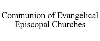 mark for COMMUNION OF EVANGELICAL EPISCOPAL CHURCHES, trademark #85696828