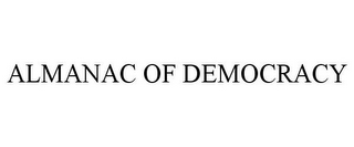 mark for ALMANAC OF DEMOCRACY, trademark #85697885