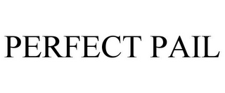 mark for PERFECT PAIL, trademark #85698212