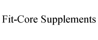 mark for FIT-CORE SUPPLEMENTS, trademark #85698381