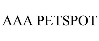 mark for AAA PETSPOT, trademark #85698434