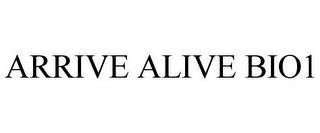 mark for ARRIVE ALIVE BIO1, trademark #85698777