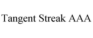 mark for TANGENT STREAK AAA, trademark #85698785