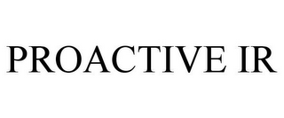 mark for PROACTIVE IR, trademark #85698860