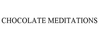 mark for CHOCOLATE MEDITATIONS, trademark #85698886