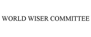 mark for WORLD WISER COMMITTEE, trademark #85698941