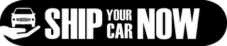 mark for SHIP YOUR CAR NOW, trademark #85698952