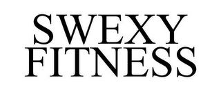 mark for SWEXY FITNESS, trademark #85698981