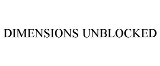 mark for DIMENSIONS UNBLOCKED, trademark #85698999