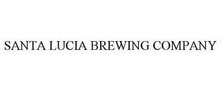 mark for SANTA LUCIA BREWING COMPANY, trademark #85699092