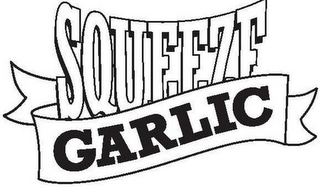 mark for SQUEEZE GARLIC, trademark #85699098