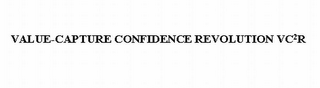 mark for VALUE-CAPTURE CONFIDENCE REVOLUTION VC2R, trademark #85699137