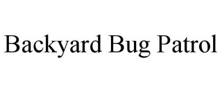 mark for BACKYARD BUG PATROL, trademark #85699264