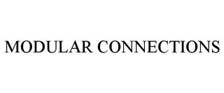mark for MODULAR CONNECTIONS, trademark #85699407