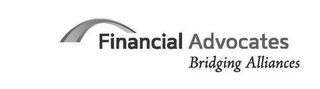 mark for FINANCIAL ADVOCATES BRIDGING ALLIANCES, trademark #85699429