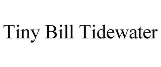 mark for TINY BILL TIDEWATER, trademark #85699536