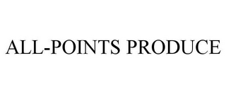 mark for ALL-POINTS PRODUCE, trademark #85699593