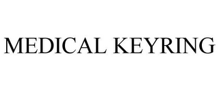 mark for MEDICAL KEYRING, trademark #85699777